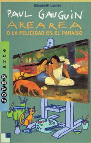 PAUL GAUGUIN, AREA AREA O LA FELICIDAD EN EL PARAÍSO