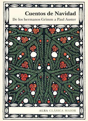 CUENTOS DE NAVIDAD. DE LOS HERMANOS GRIMM A PAUL AUSTER.