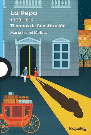 LA PEPA. 1808-1812 TIEMPOS DE COSTITUCIÓN