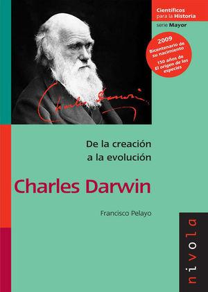 DE LA CREACIÓN A LA EVOLUCIÓN: CHARLES DARWIN