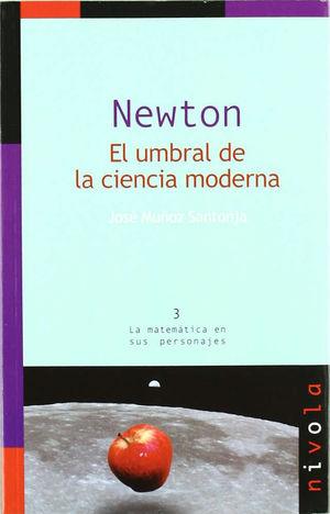NEWTON. EL UMBRAL DE LA CIENCIA MODERNA