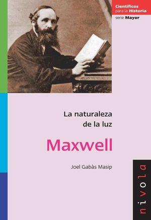 MAXWELL. LA NATURALEZA DE LA LUZ