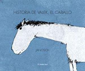 HISTORIA DE VALEK, EL CABALLO JANOSCH