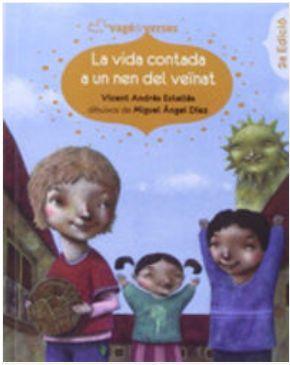 LA VIDA CONTADA A UN NEN DEL VEÏNAT : ANTOLOGIA INFANTIL DE VICENT ANDRÉS ESTELLÉS -VALENCIANO