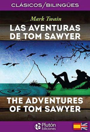 LAS AVENTURAS DE TON SAWYER / THE ADVENTURES OF TOM SAWYER