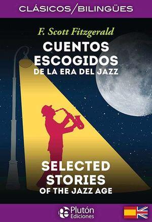 CUENTOS ESCOGIDOS DE LA ERA DEL JAZZ / SELECTED STORIES OF THE JAZZ AGE
