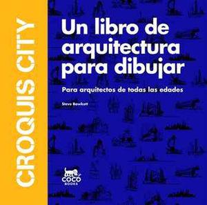 CROQUIS CITY: UN LIBRO DE ARQUITECTURA PARA DIBUJAR