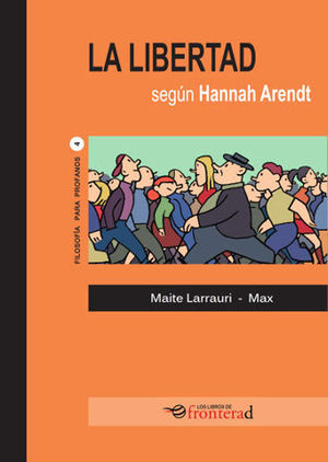 LA LIBERTAD SEGUN HANNAH ARENDT