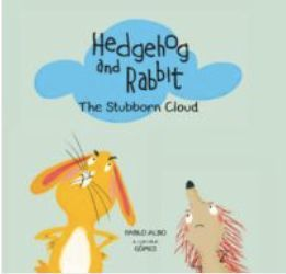HEDGEHOG AND RABBIT THE STUBBORN CLOUD - ING