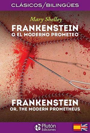 FRANKESTEIN O EL MODERNO PROMETEO * FRANKENSTEIN OR, THE MODERN PROMETHEUS