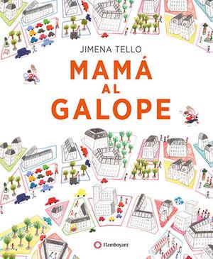MAMÁ AL GALOPE