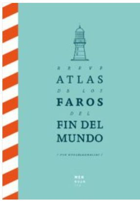 BREVE ATLAS DE LOS FAROS DEL FIN DEL MUNDO