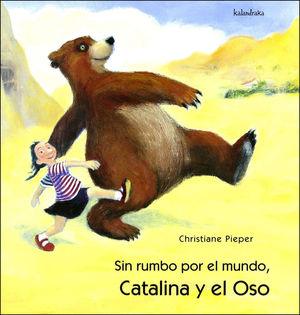 SIN RUMBO POR EL MUNDO, CATALINA Y EL OSO
