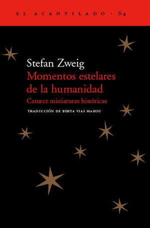 MOMENTOS ESTELARES DE LA HUMANIDAD: CATORCE  MINIATURAS HISTORIAS