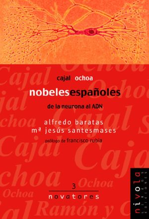 CAJAL OCHOA. NOBLES ESPAÑOLES. DE LA NEURONA AL ADN.