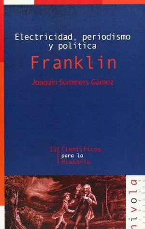 FRANKLIN. ELECTRICIDAD, PERIODISMO Y POLÍTICA.