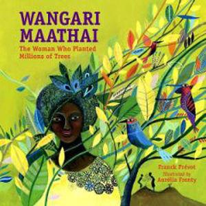 WANGARI MAATHAI: LA MUJER QUE PLANTO MILLONES DE ARBOLES