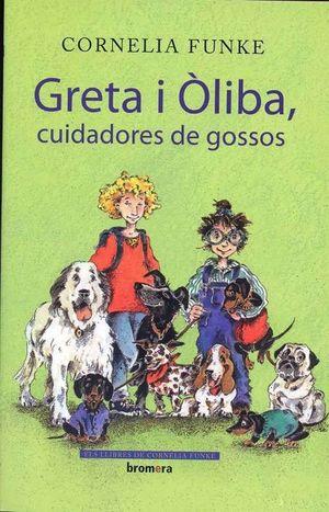 GRETA I ÒLIBA, CUIDADORES DE GOSSOS
