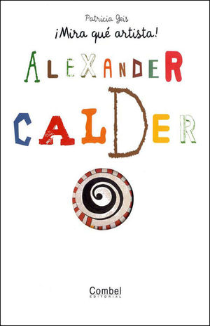 ALEXANDRE CALDER. ¡MIRA QUÉ ARTISTA!
