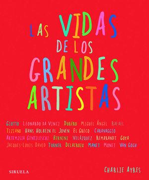 LAS VIDAS DE LOS GRANDES ARTISTAS