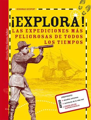 ¡EXPLORA! LAS EXPEDICIONES MÁS PELIGROSAS DE TODOS LOS TIEMPOS!