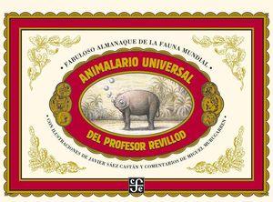 ANIMALARIO UNIVERSAL DEL PROFESOR REVILLOD: ALMANAQUE ILUSTRADO DE LA FAUNA MUNDIAL